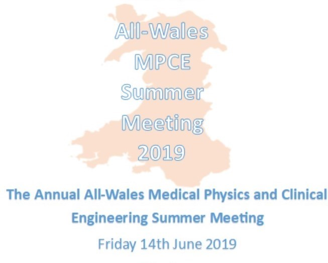 All Wales Medical Physics and Clinical Engineering Summer Meeting 2019